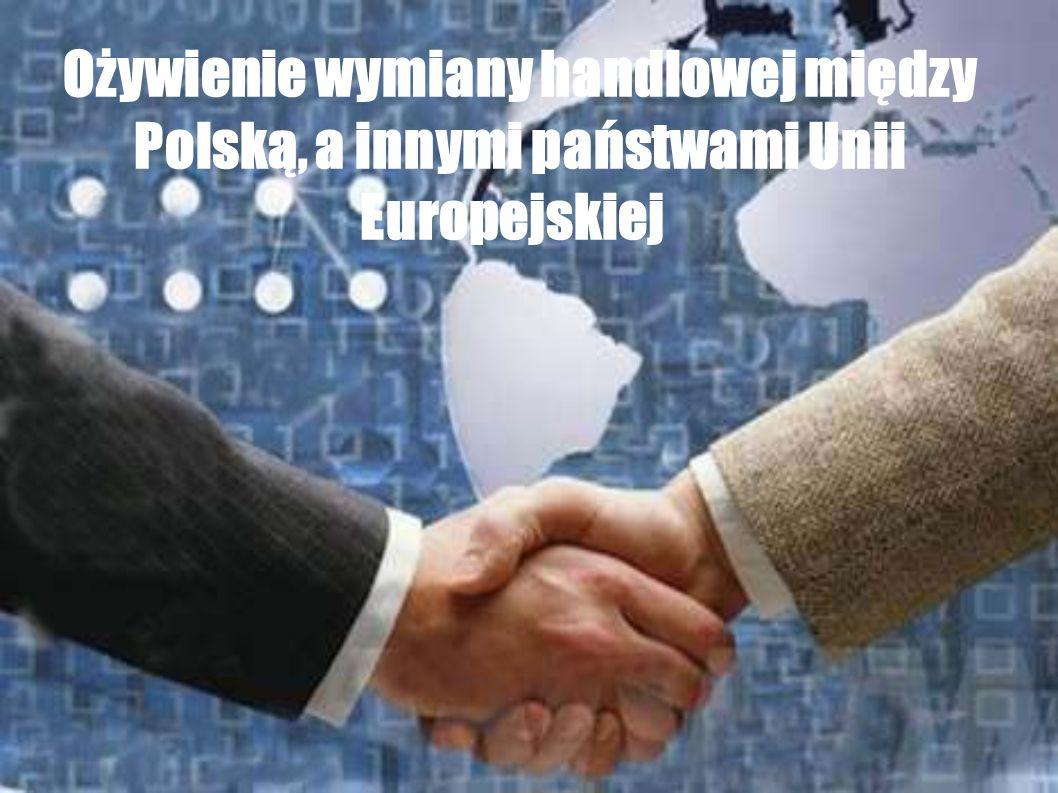 Ożywienie wymiany handlowej między Polską, a innymi państwami Unii Europejskiej