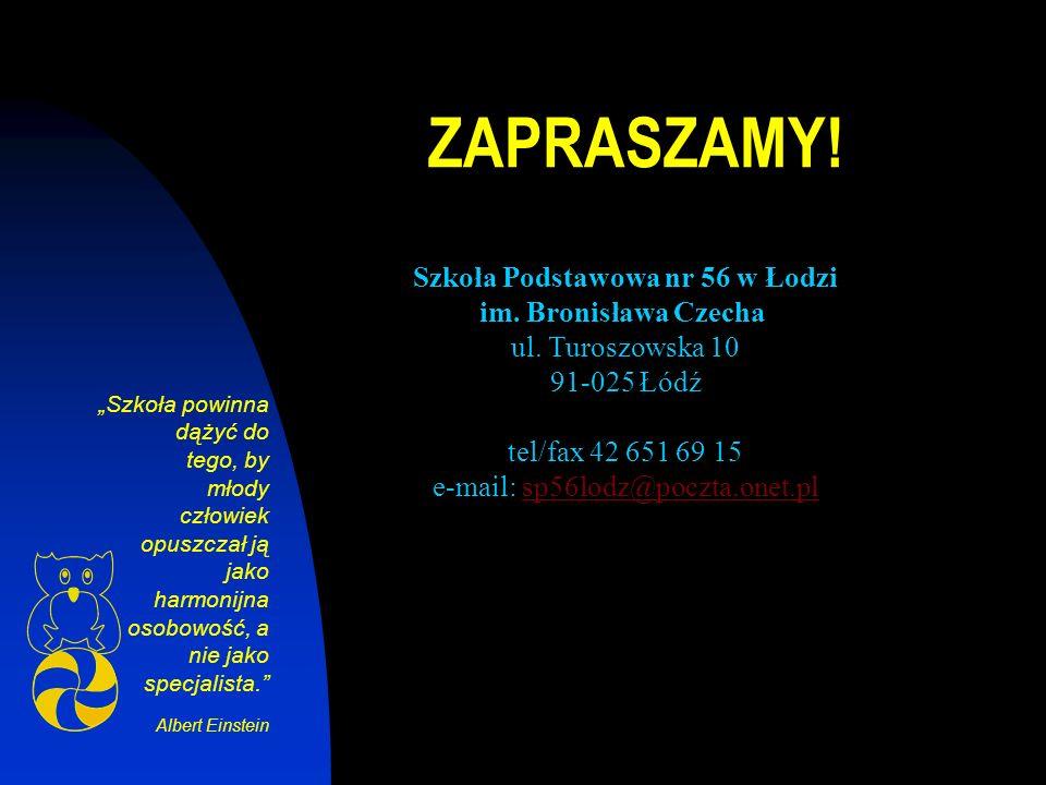ZAPRASZAMY. Szkoła Podstawowa nr 56 w Łodzi im. Bronisława Czecha ul.