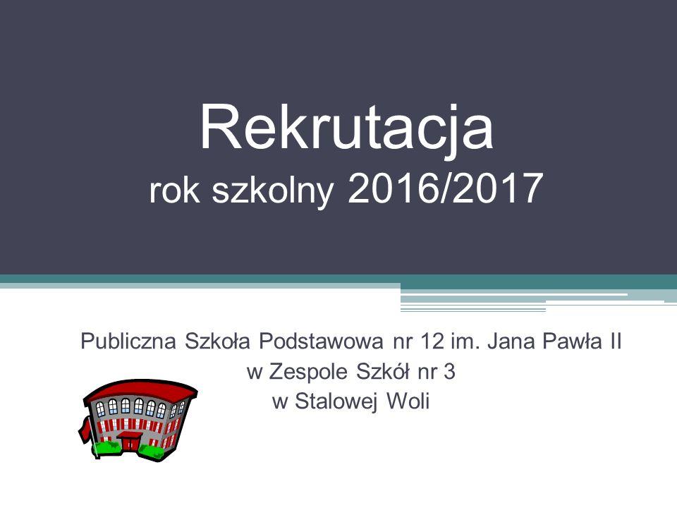 Rekrutacja rok szkolny 2016/2017 Publiczna Szkoła Podstawowa nr 12 im.