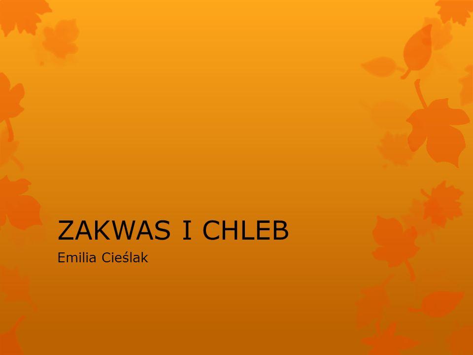 ZAKWAS I CHLEB Emilia Cieślak