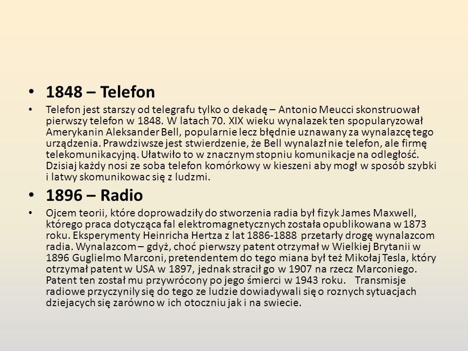 1848 – Telefon Telefon jest starszy od telegrafu tylko o dekadę – Antonio Meucci skonstruował pierwszy telefon w 1848.
