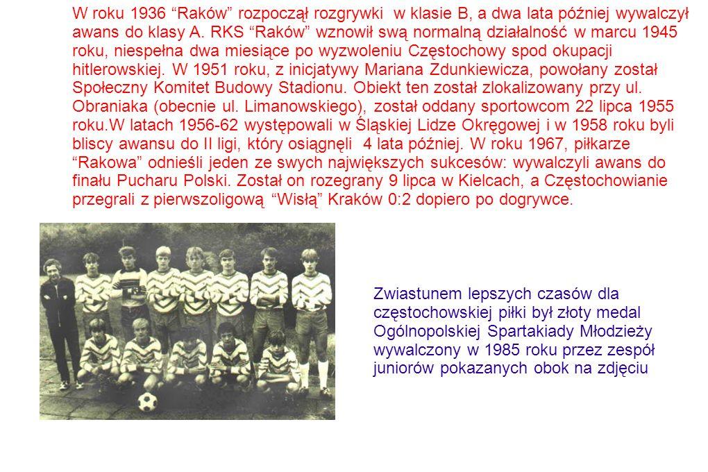 W roku 1936 Raków rozpoczął rozgrywki w klasie B, a dwa lata później wywalczył awans do klasy A.