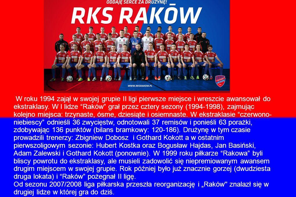 W roku 1994 zajął w swojej grupie II ligi pierwsze miejsce i wreszcie awansował do ekstraklasy.