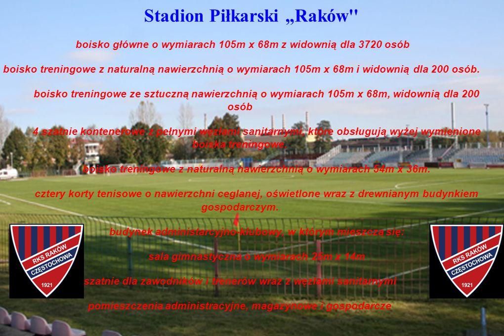 """Stadion Piłkarski """"Raków boisko główne o wymiarach 105m x 68m z widownią dla 3720 osób boisko treningowe z naturalną nawierzchnią o wymiarach 105m x 68m i widownią dla 200 osób."""