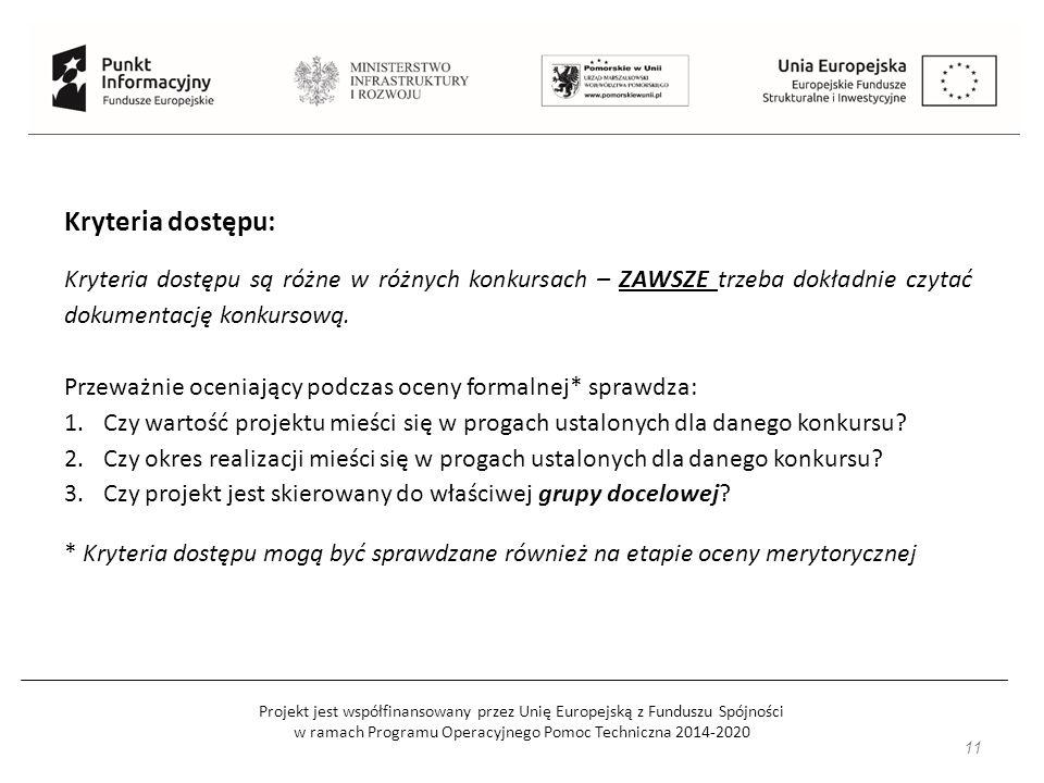 Projekt jest współfinansowany przez Unię Europejską z Funduszu Spójności w ramach Programu Operacyjnego Pomoc Techniczna 2014-2020 11 Kryteria dostępu