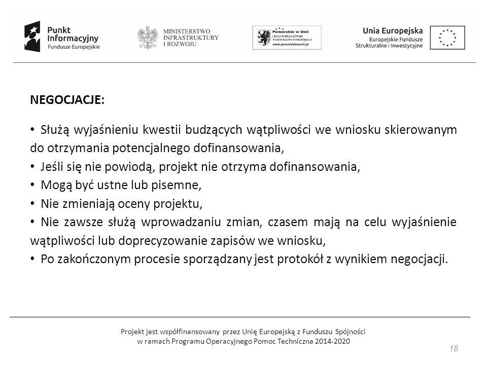 Projekt jest współfinansowany przez Unię Europejską z Funduszu Spójności w ramach Programu Operacyjnego Pomoc Techniczna 2014-2020 18 NEGOCJACJE: Służ
