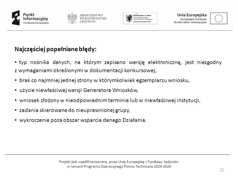 Projekt jest współfinansowany przez Unię Europejską z Funduszu Spójności w ramach Programu Operacyjnego Pomoc Techniczna 2014-2020 22 Najczęściej pope