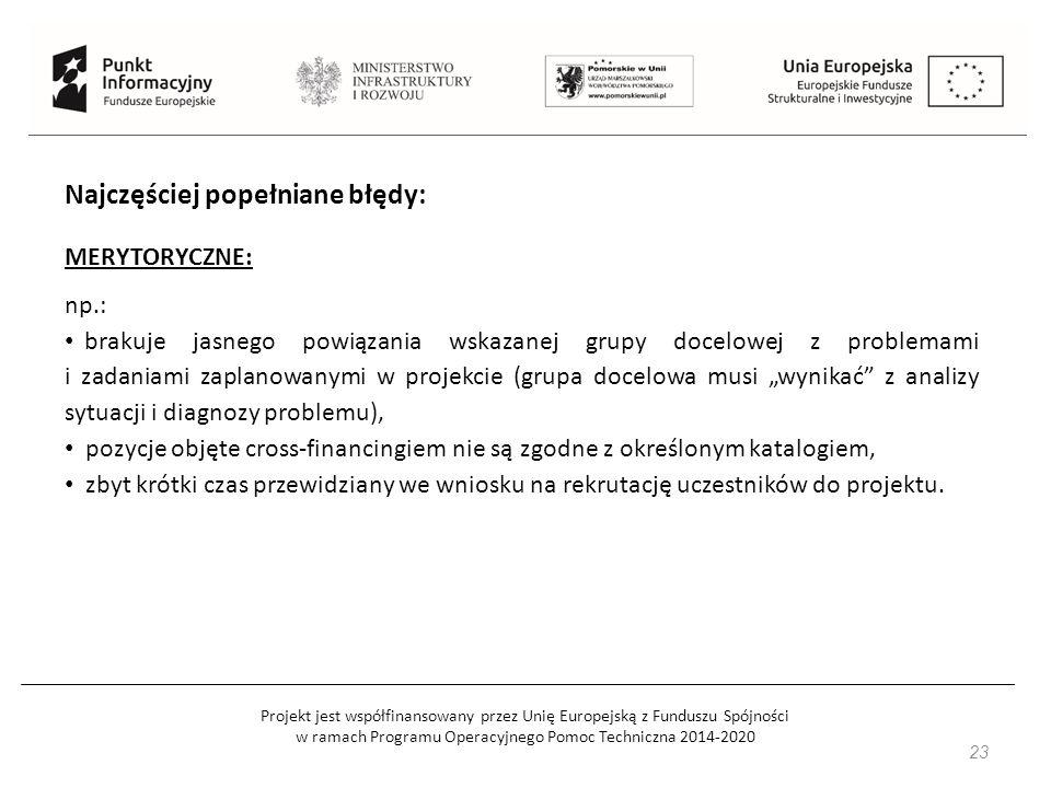 Projekt jest współfinansowany przez Unię Europejską z Funduszu Spójności w ramach Programu Operacyjnego Pomoc Techniczna 2014-2020 23 Najczęściej pope