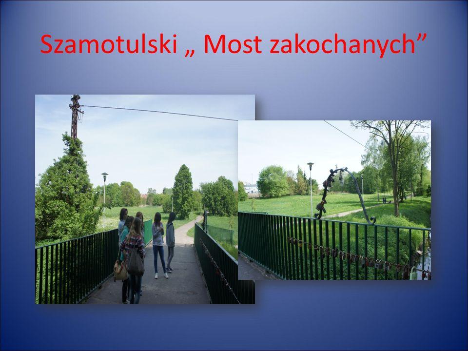 """Szamotulski """" Most zakochanych"""