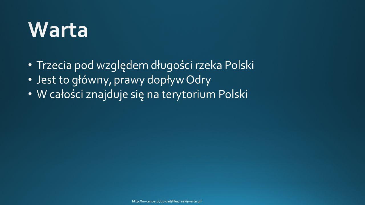 http://m-canoe.pl/upload/files/rzeki/warta.gif Trzecia pod względem długości rzeka Polski Jest to główny, prawy dopływ Odry W całości znajduje się na