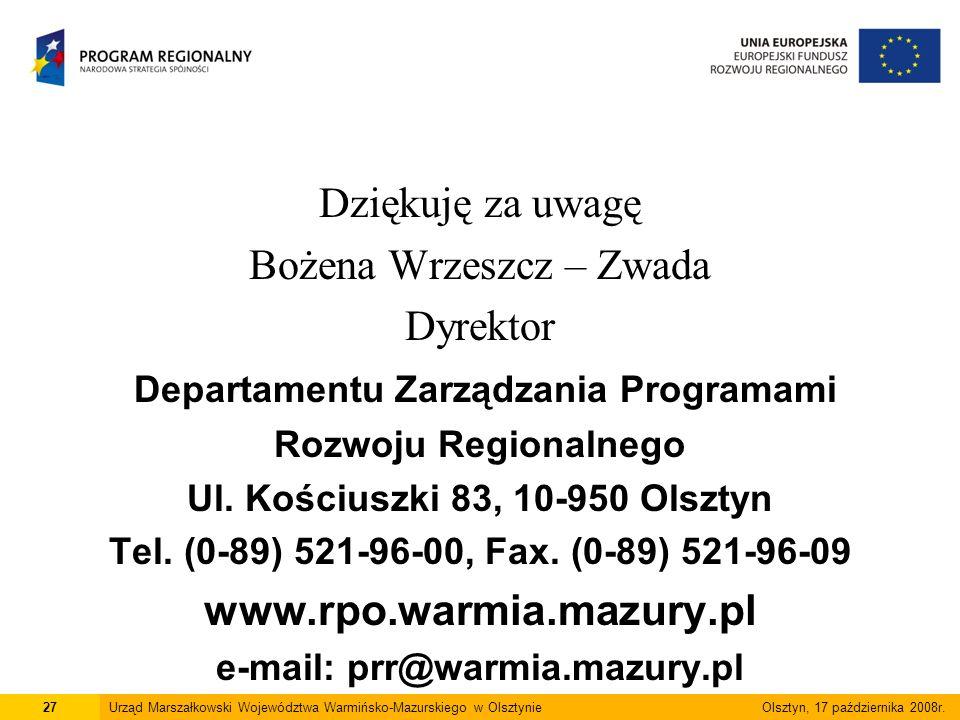 Dziękuję za uwagę Bożena Wrzeszcz – Zwada Dyrektor Departamentu Zarządzania Programami Rozwoju Regionalnego Ul.