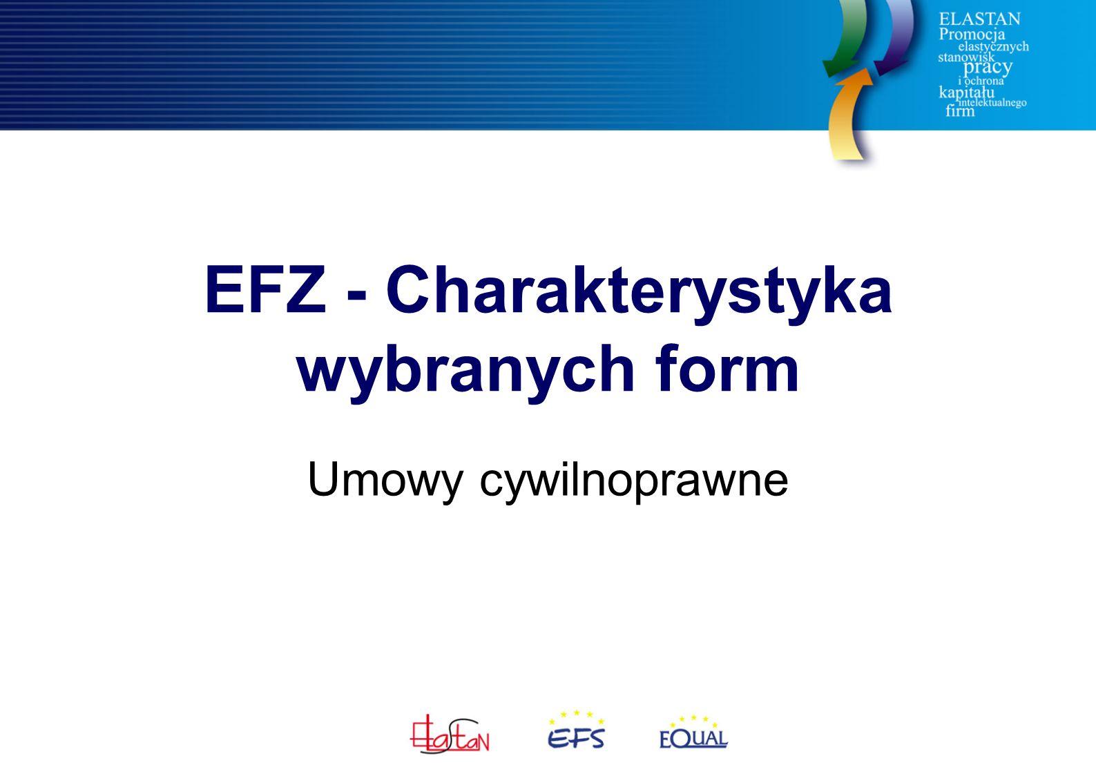 EFZ - Charakterystyka wybranych form Umowy cywilnoprawne