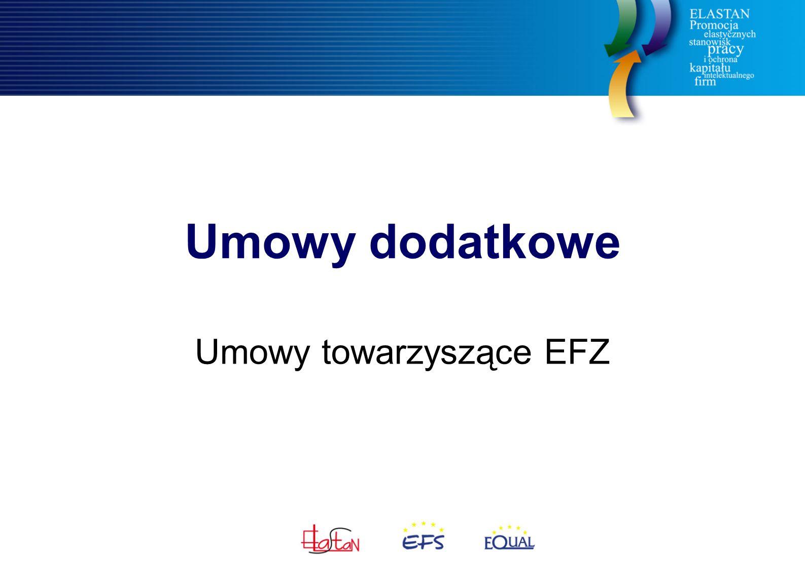 Umowy dodatkowe Umowy towarzyszące EFZ