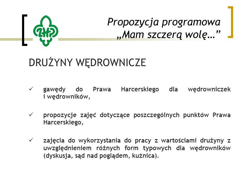"""Propozycja programowa """"Mam szczerą wolę…"""" DRUŻYNY WĘDROWNICZE gawędy do Prawa Harcerskiego dla wędrowniczek i wędrowników, propozycje zajęć dotyczące"""
