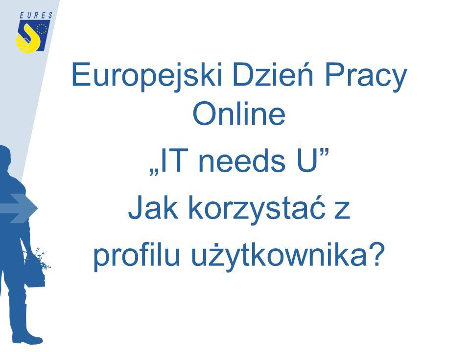 """Europejski Dzień Pracy Online """"IT needs U Jak korzystać z profilu użytkownika"""