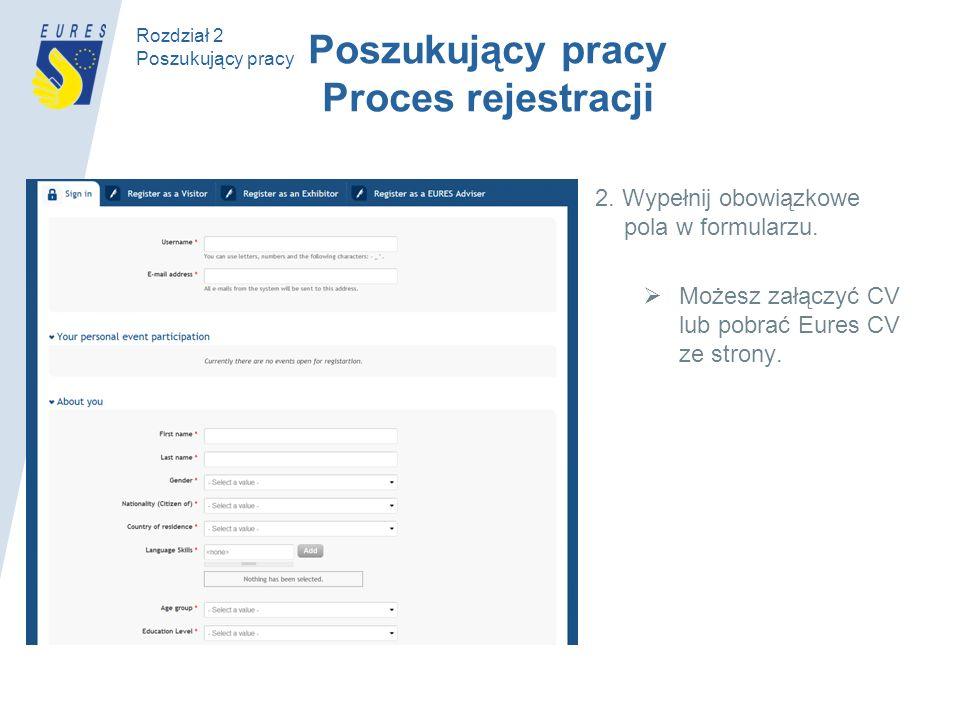 Rozdział 2 Poszukujący pracy 2. Wypełnij obowiązkowe pola w formularzu.