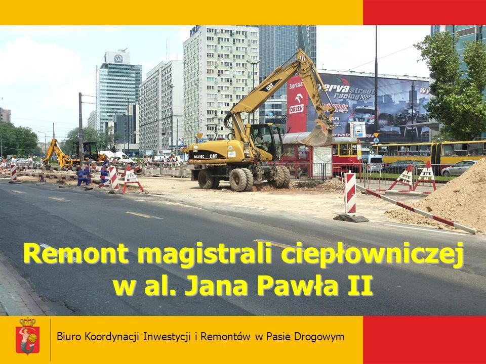 Remont magistrali ciepłowniczej w al. Jana Pawła II Biuro Koordynacji Inwestycji i Remontów w Pasie Drogowym