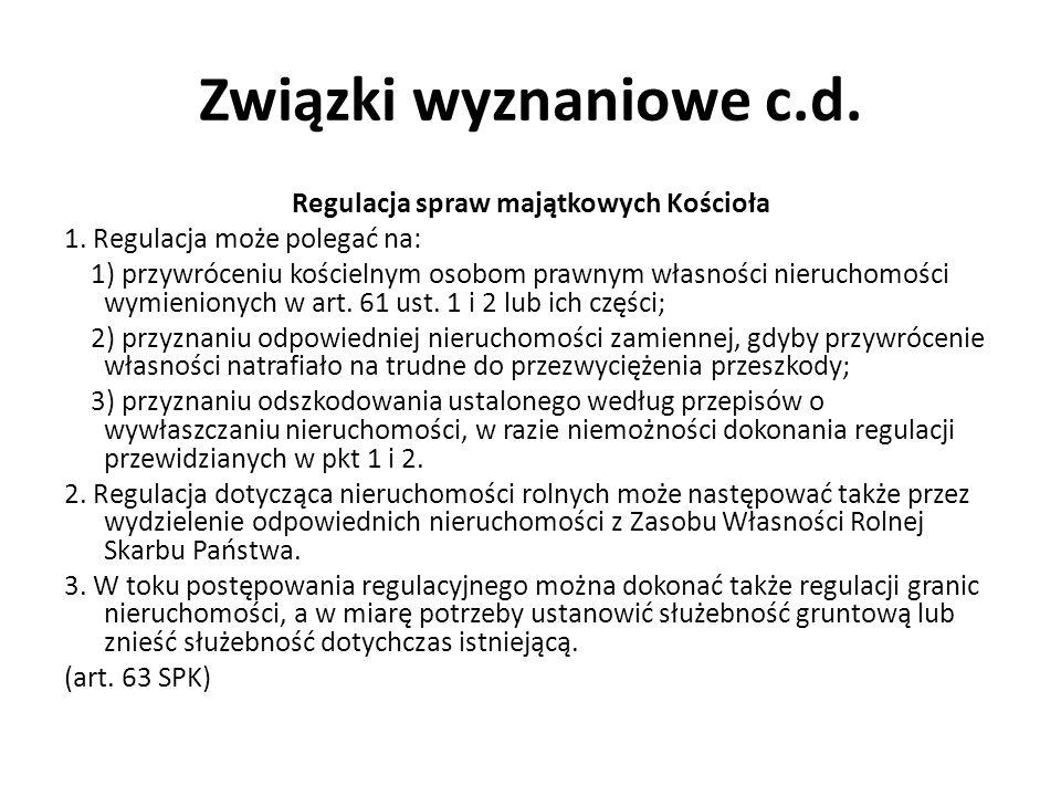 Związki wyznaniowe c.d. Regulacja spraw majątkowych Kościoła 1.