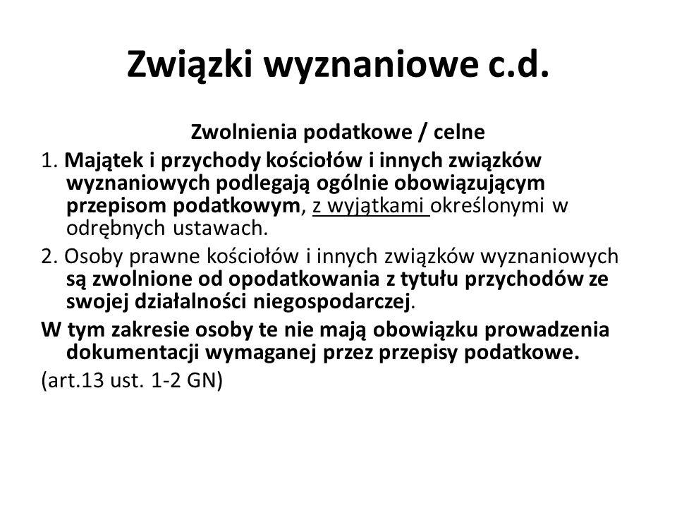 Związki wyznaniowe c.d. Zwolnienia podatkowe / celne 1.