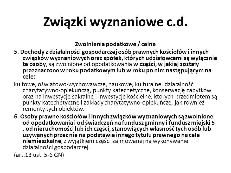 Związki wyznaniowe c.d. Zwolnienia podatkowe / celne 5.