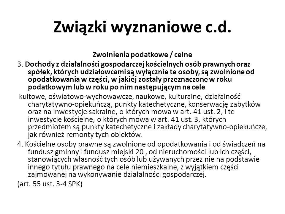 Związki wyznaniowe c.d. Zwolnienia podatkowe / celne 3.