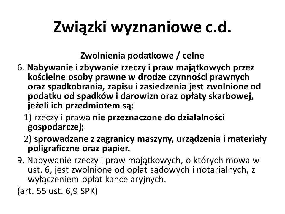 Związki wyznaniowe c.d. Zwolnienia podatkowe / celne 6.