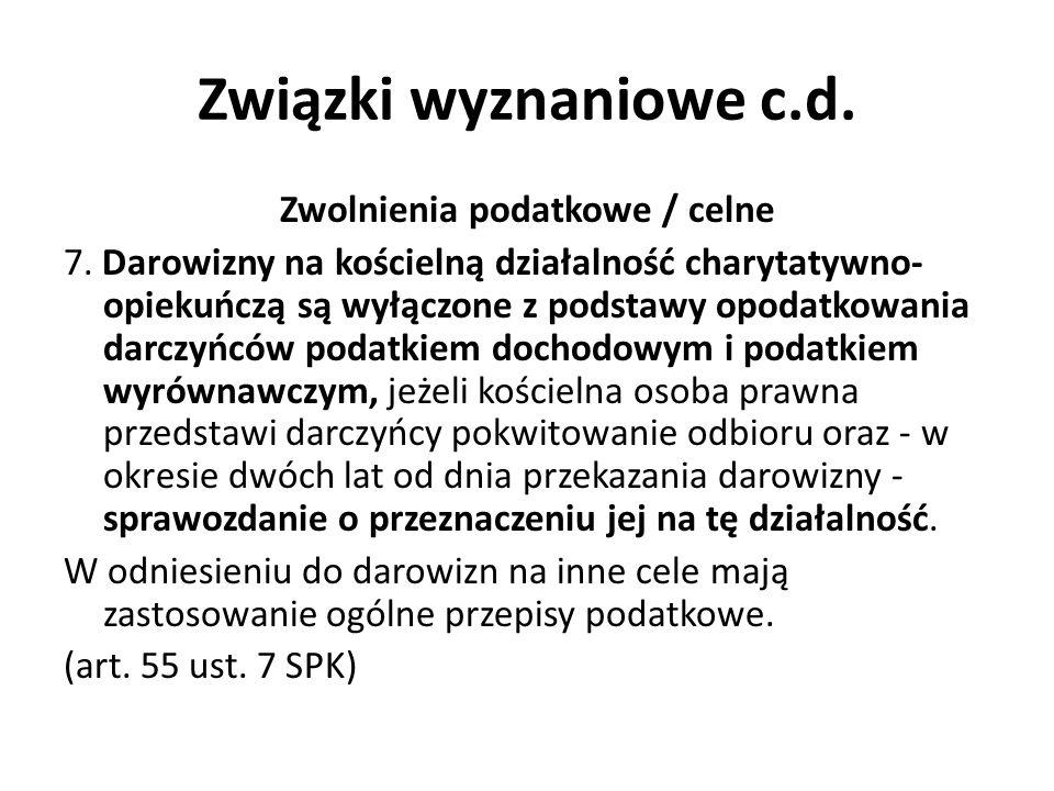 Związki wyznaniowe c.d. Zwolnienia podatkowe / celne 7.