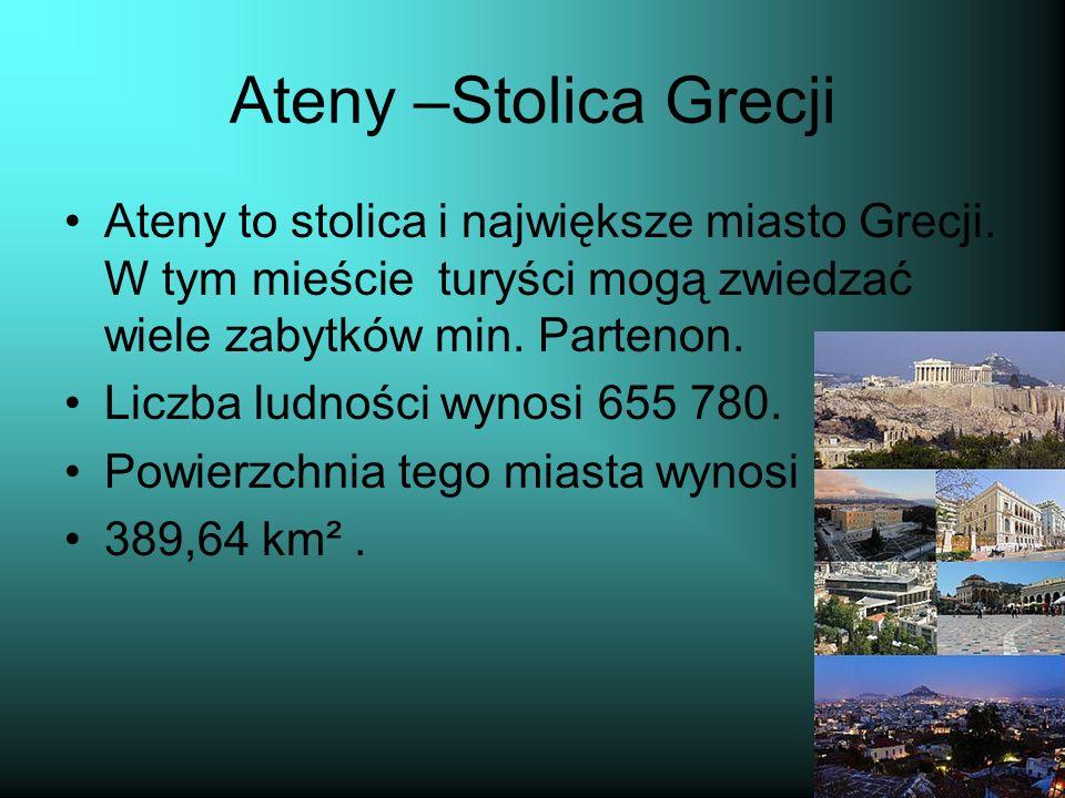 Ateny –Stolica Grecji Ateny to stolica i największe miasto Grecji.