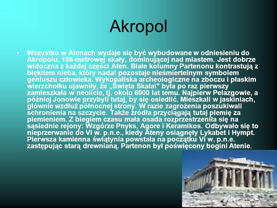 Akropol Wszystko w Atenach wydaje się być wybudowane w odniesieniu do Akropolu, 156-metrowej skały, dominującej nad miastem.