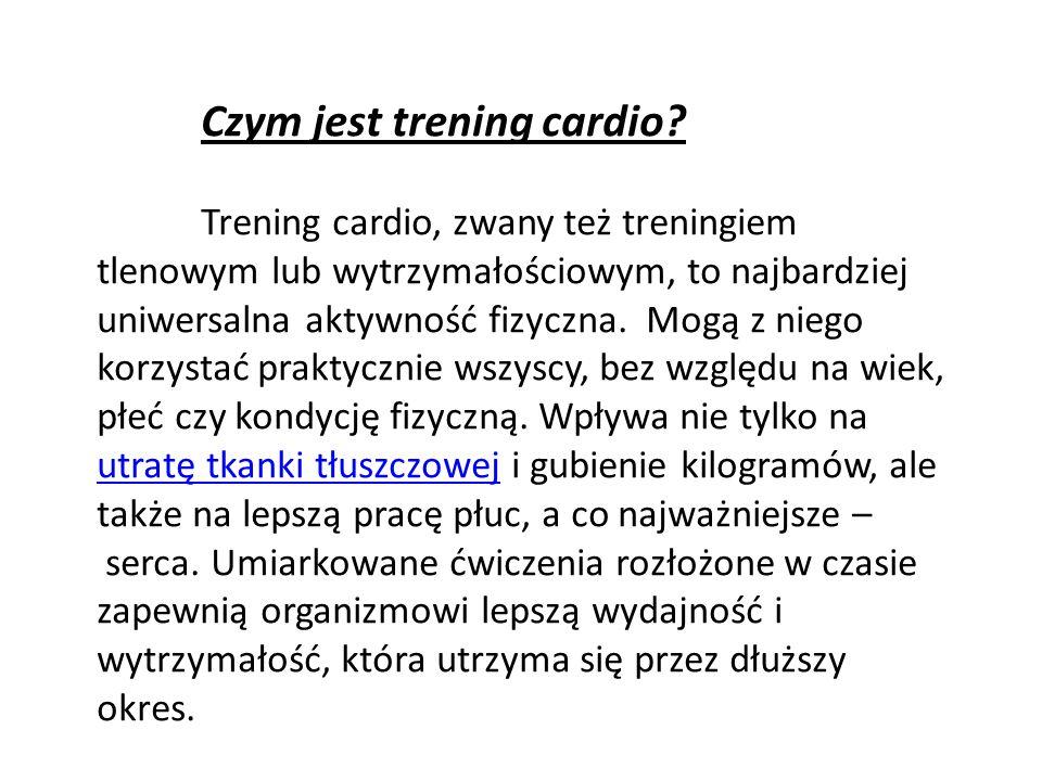 Zasady treningu cardio Spalanie tkanki tłuszczowej podczas treningu opiera się na zapotrzebowaniu tkanek na tlen.