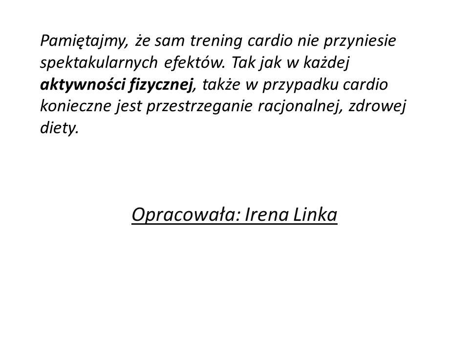 Pamiętajmy, że sam trening cardio nie przyniesie spektakularnych efektów.