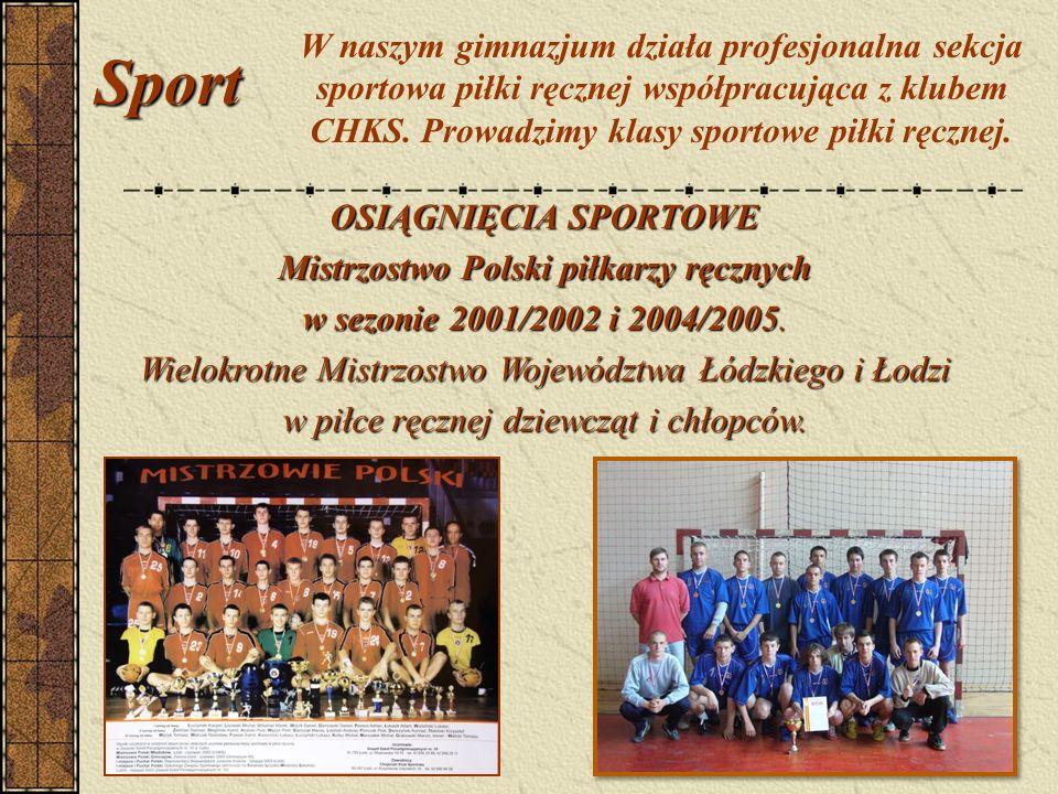 Sport W naszym gimnazjum działa profesjonalna sekcja sportowa piłki ręcznej współpracująca z klubem CHKS.
