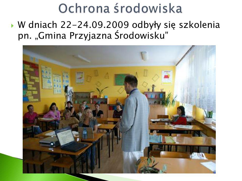 """ W dniach 22-24.09.2009 odbyły się szkolenia pn. """"Gmina Przyjazna Środowisku"""