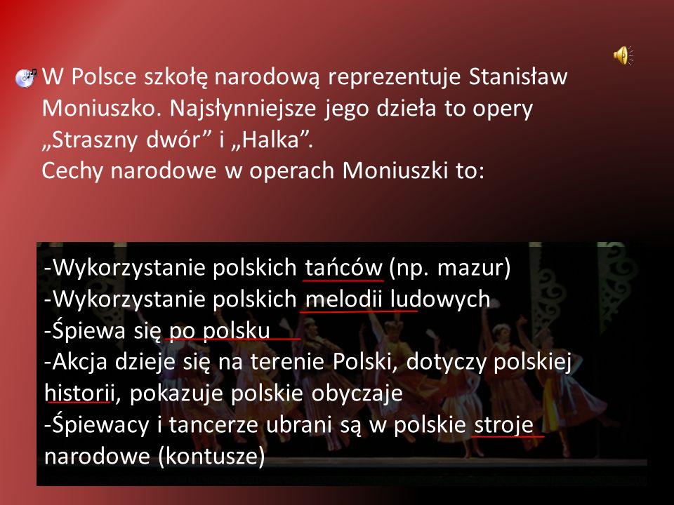 W Polsce szkołę narodową reprezentuje Stanisław Moniuszko.