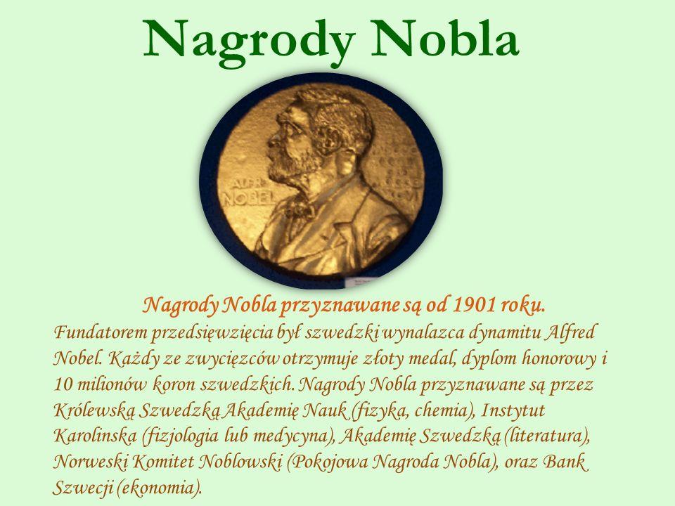 Nagrody Nobla Nagrody Nobla przyznawane są od 1901 roku.
