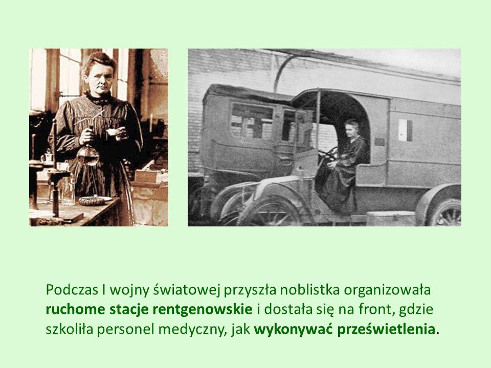 Podczas I wojny światowej przyszła noblistka organizowała ruchome stacje rentgenowskie i dostała się na front, gdzie szkoliła personel medyczny, jak wykonywać prześwietlenia.