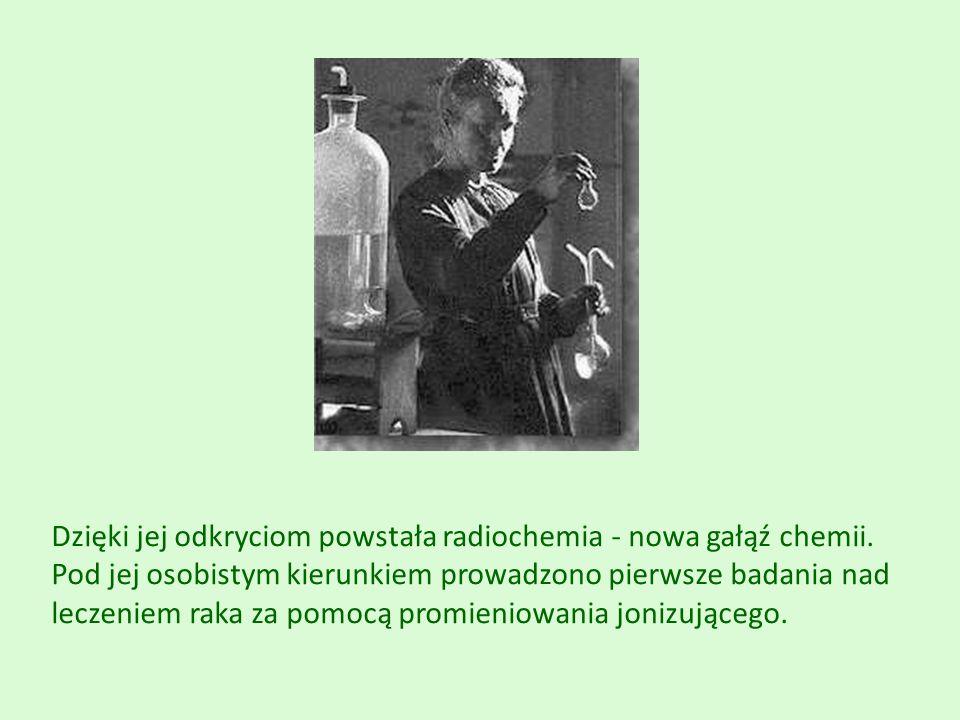 Dzięki jej odkryciom powstała radiochemia - nowa gałąź chemii. Pod jej osobistym kierunkiem prowadzono pierwsze badania nad leczeniem raka za pomocą p