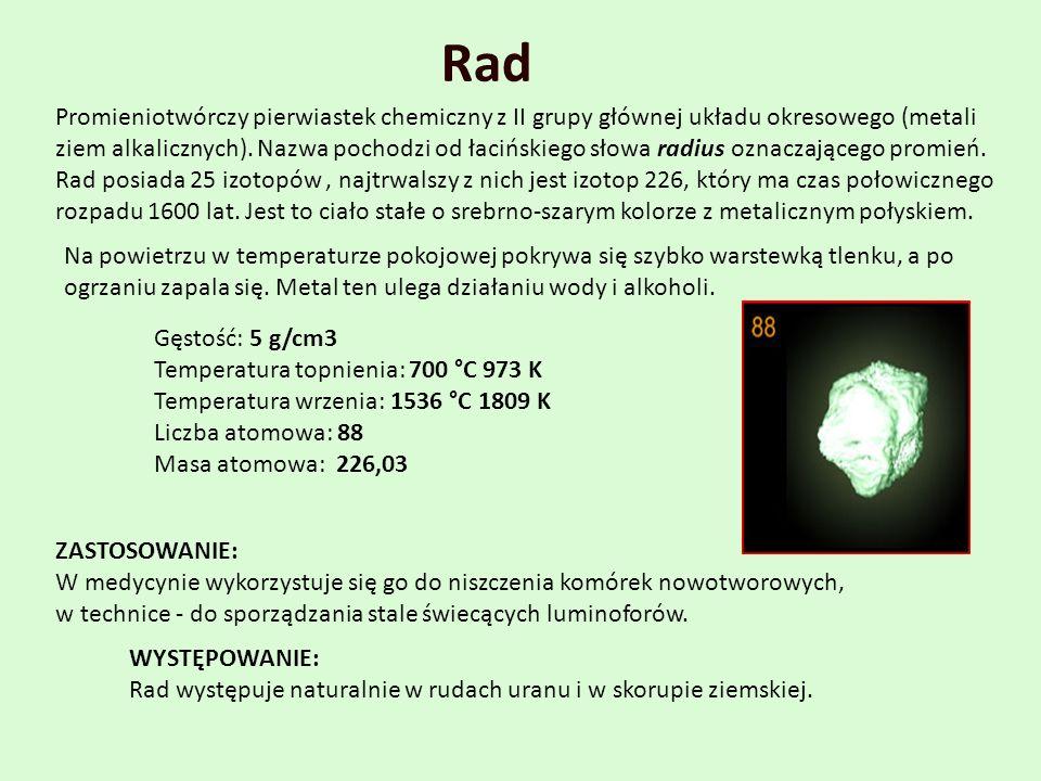 Promieniotwórczy pierwiastek chemiczny z II grupy głównej układu okresowego (metali ziem alkalicznych). Nazwa pochodzi od łacińskiego słowa radius ozn