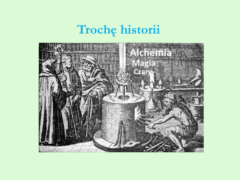 Trochę historii Alchemia Magia Czary
