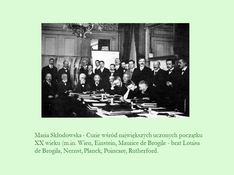 Maria Skłodowska - Curie wśród największych uczonych początku XX wieku (m.in. Wien, Einstein, Maurice de Brogile - brat Louisa de Brogila, Nernst, Pla