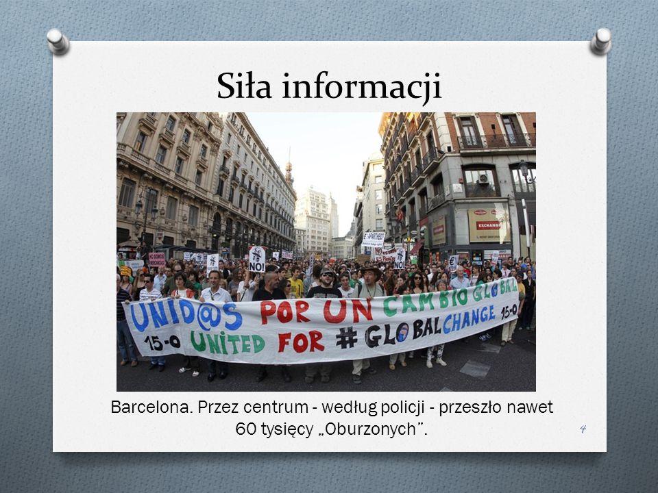 Siła informacji 5 Oburzeni zapowiadali, że do manifestacji dojdzie w 951 miastach w 82 krajach.
