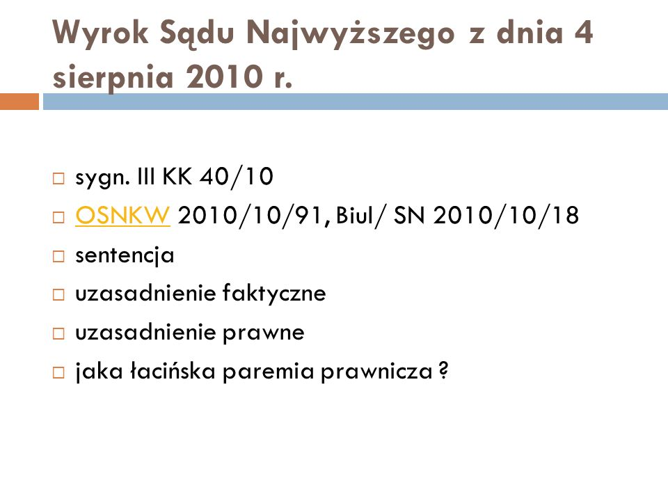 Wyrok Sądu Najwyższego z dnia 4 sierpnia 2010 r.  sygn. III KK 40/10  OSNKW 2010/10/91, Biul/ SN 2010/10/18 OSNKW  sentencja  uzasadnienie faktycz