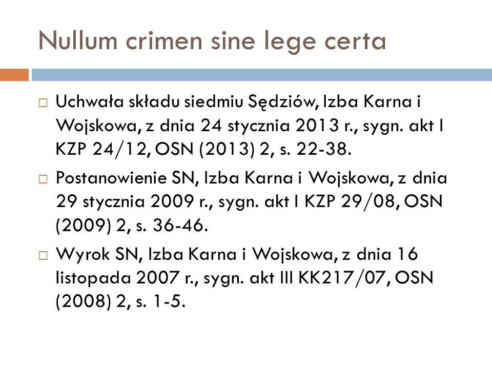 Nullum crimen sine lege certa  Uchwała składu siedmiu Sędziów, Izba Karna i Wojskowa, z dnia 24 stycznia 2013 r., sygn. akt I KZP 24/12, OSN (2013) 2