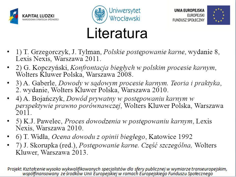 Literatura 1) T. Grzegorczyk, J.