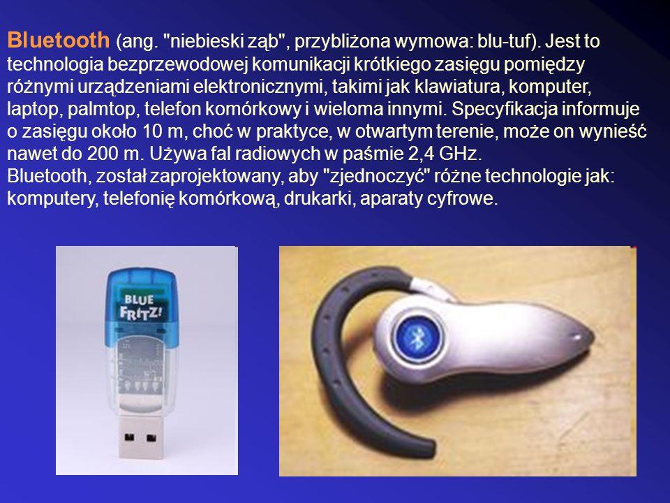 Bluetooth (ang. niebieski ząb , przybliżona wymowa: blu-tuf).