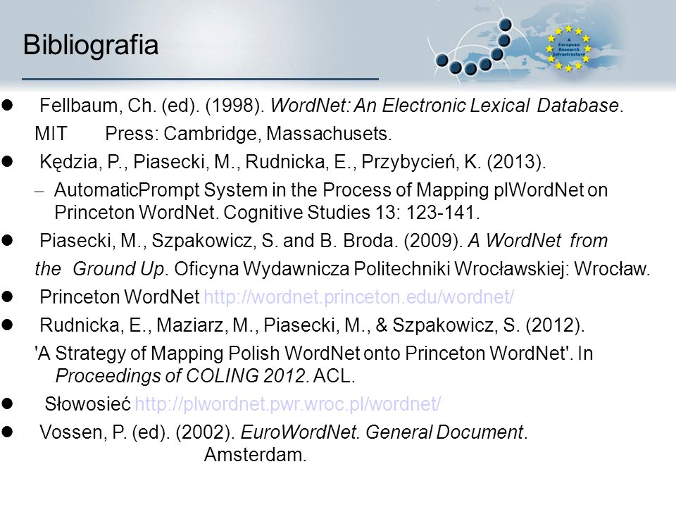 Bibliografia Fellbaum, Ch. (ed). (1998). WordNet: An Electronic Lexical Database.