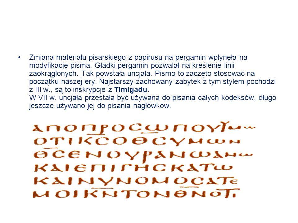 Zmiana materiału pisarskiego z papirusu na pergamin wpłynęła na modyfikację pisma. Gładki pergamin pozwalał na kreślenie linii zaokrąglonych. Tak pows