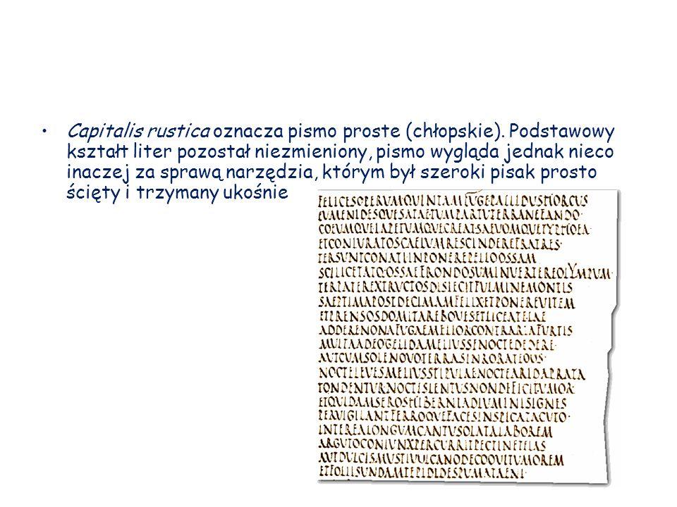Capitalis rustica oznacza pismo proste (chłopskie).
