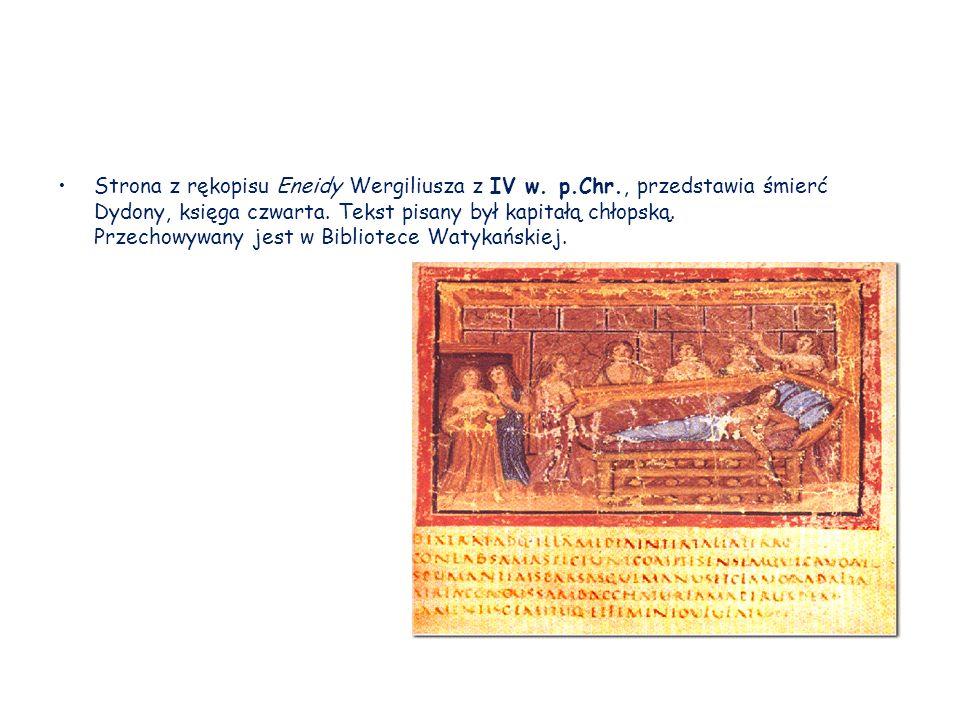 Strona z rękopisu Eneidy Wergiliusza z IV w. p.Chr., przedstawia śmierć Dydony, księga czwarta. Tekst pisany był kapitałą chłopską. Przechowywany jest