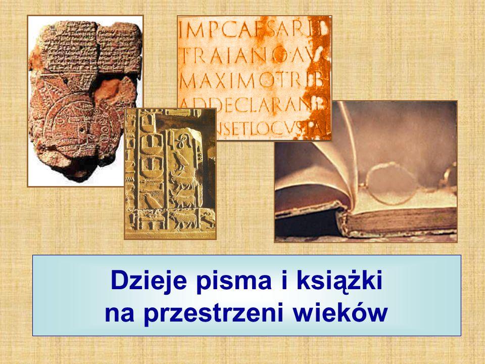 Dzieje pisma i książki na przestrzeni wieków